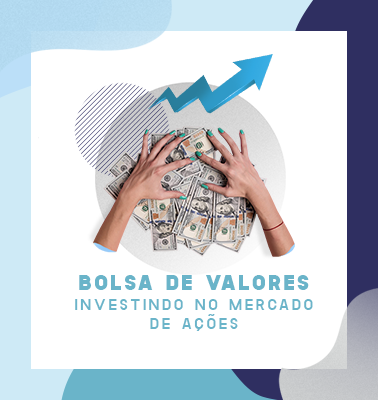Bolsa de Valores – Investindo no Mercado de Ações (Turma 2)