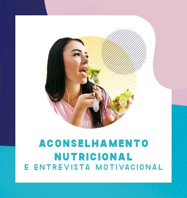 Aconselhamento Nutricional e Entrevista Motivacional