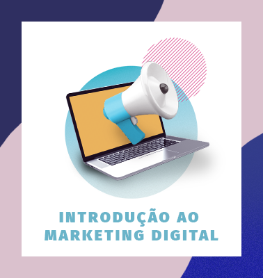 Introdução ao Marketing Digital – 100% ONLINE