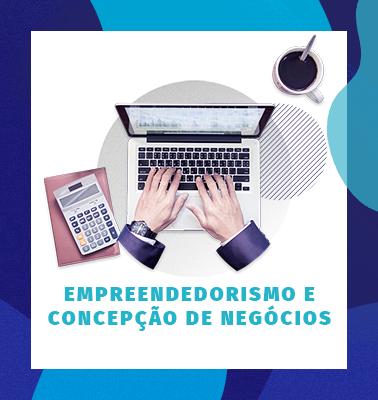 Empreendedorismo e Concepção de Negócios – ONLINE