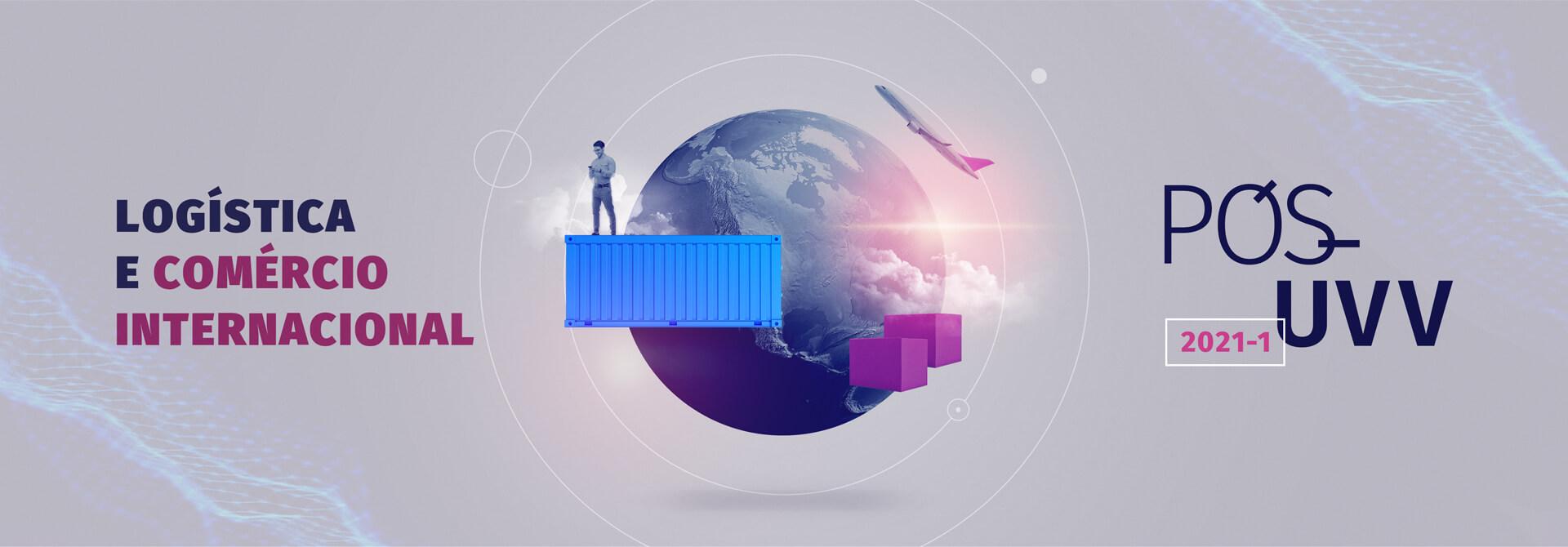 Faça Pós-Graduação em Logística e Comércio Internacional